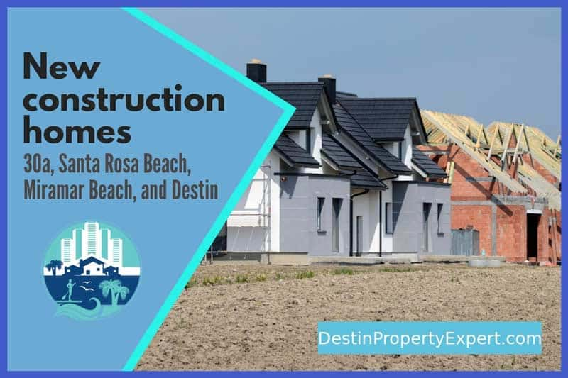 New construction homes for sale 30a, Santa Rosa Beach, Miramar Beach, and Destin Florida