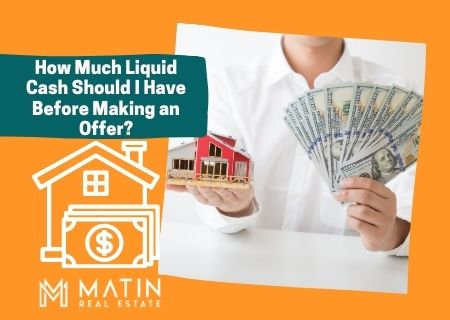 How Much Liquid Cash Should I Have Before Making an Offer?
