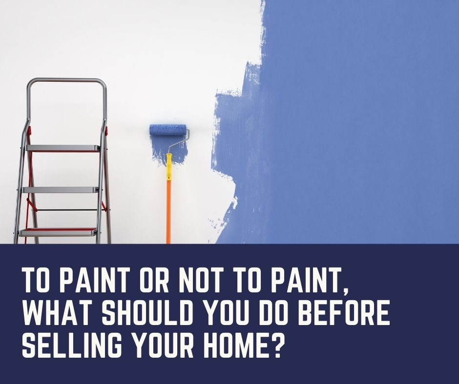 To Paint or Not to Paint, What Should You Do Before Selling Your Home?