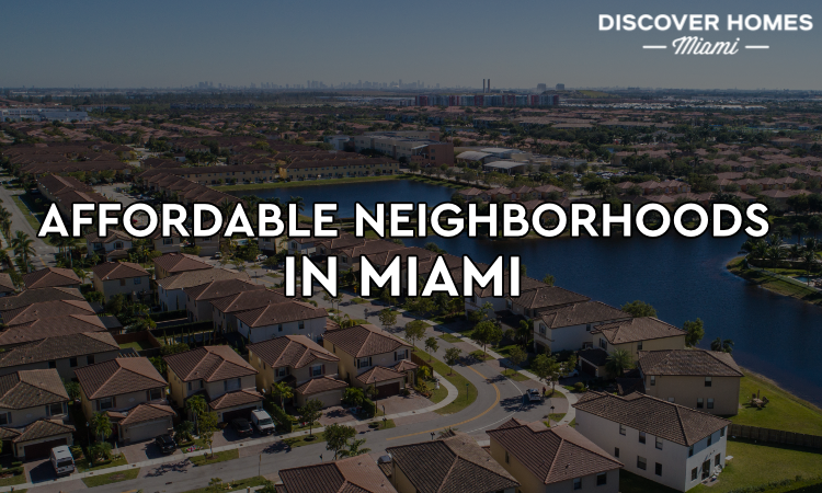 Affordable Neighborhoods in Miami