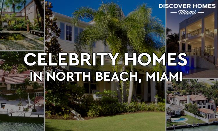 Celebrity Homes in North Beach Miami