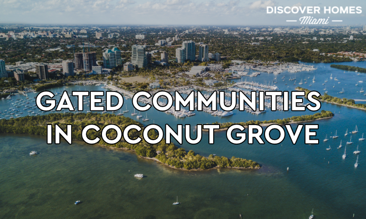 Coconut Grove Gated Communities