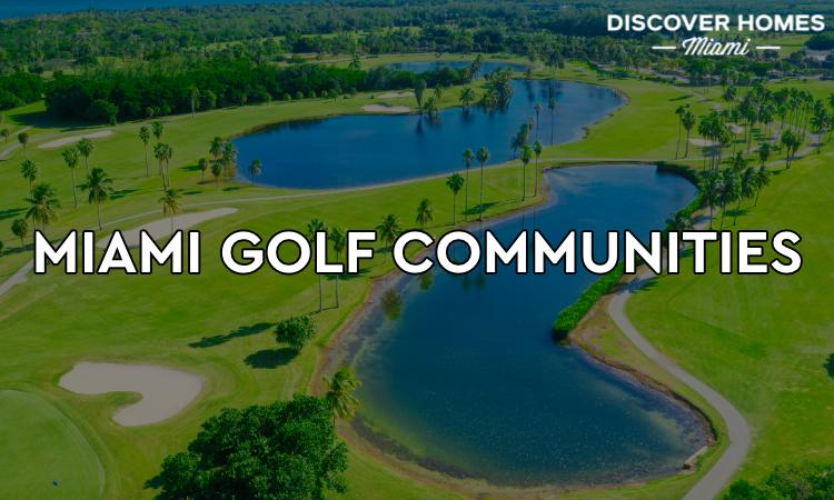 Miami Golf Communities