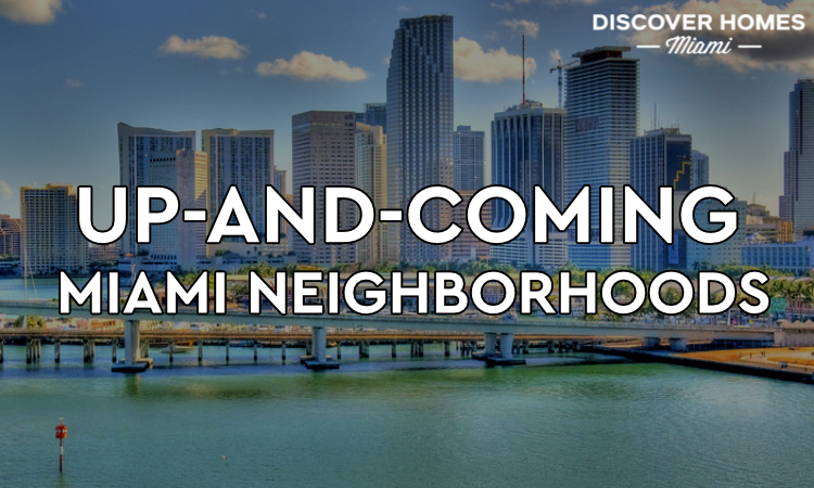 Up and Coming Neighborhoods in Miami