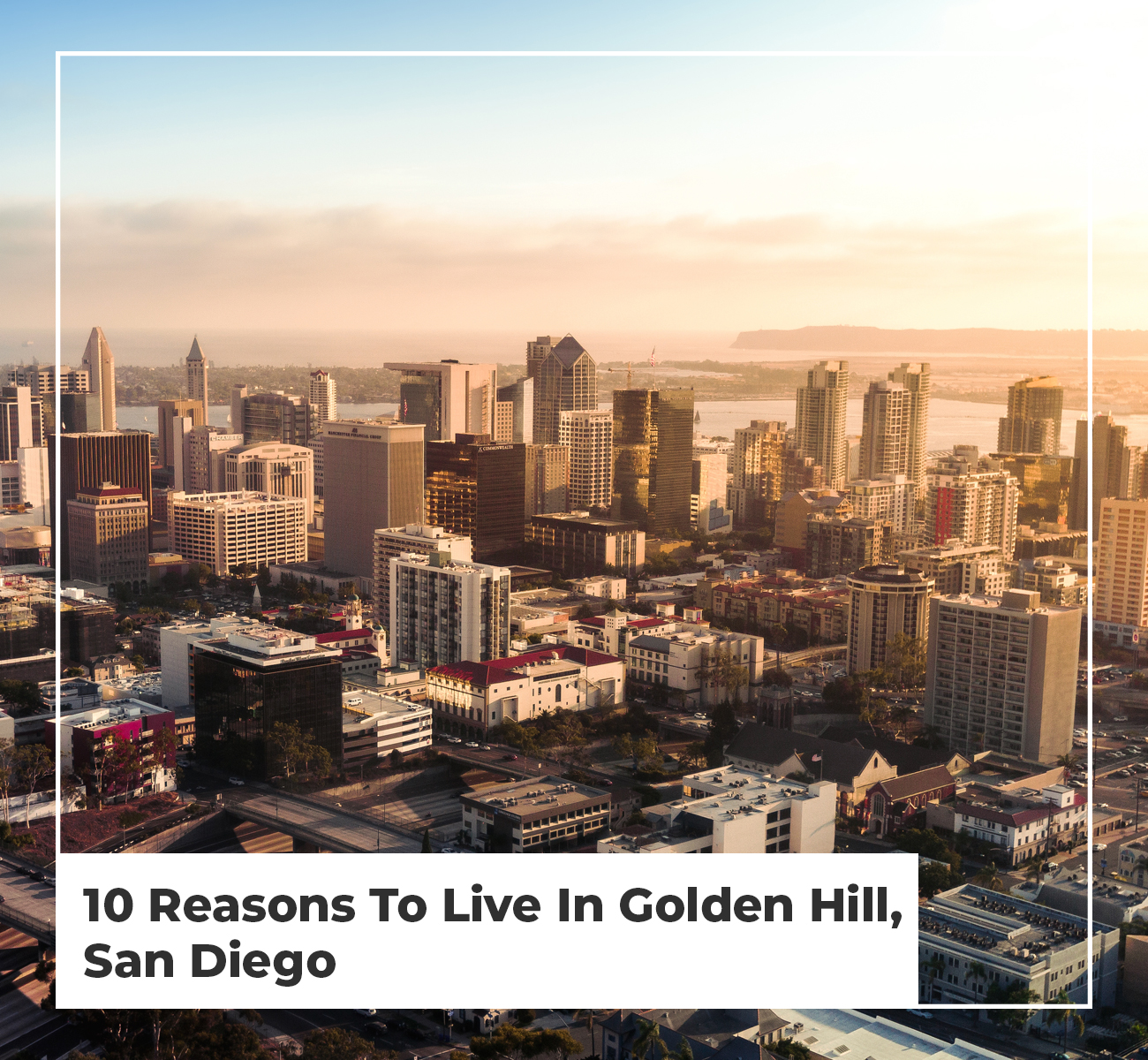 10 Reasons To Live In Golden Hill, San Diego