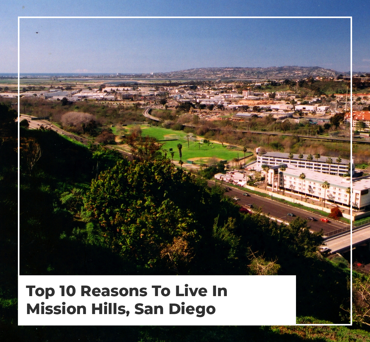 10 Reasons to Live in Mission Hills