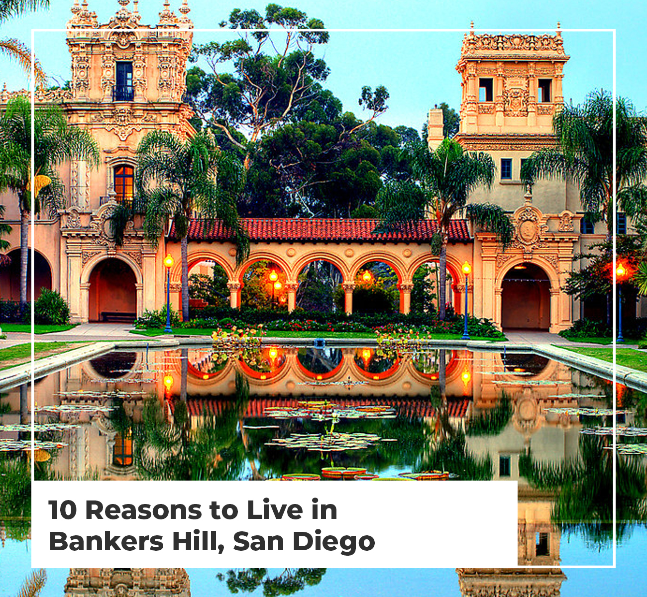 10 Reasons to Live in Bankers Hill, San Diego