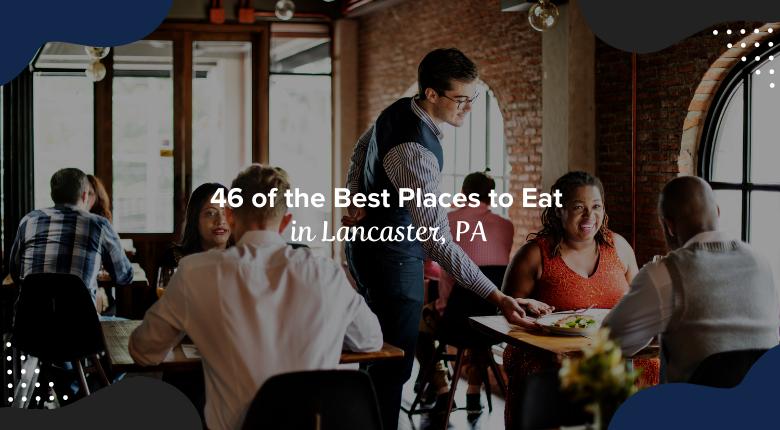 Restaurants in Lancaster