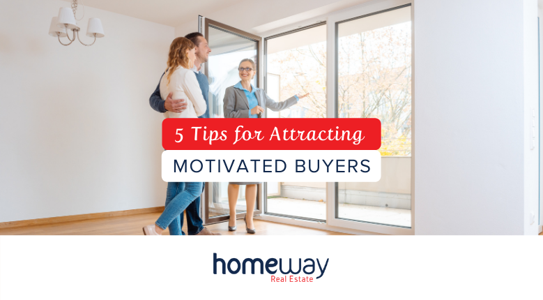 5 Tips for Attracting Motivated Buyers