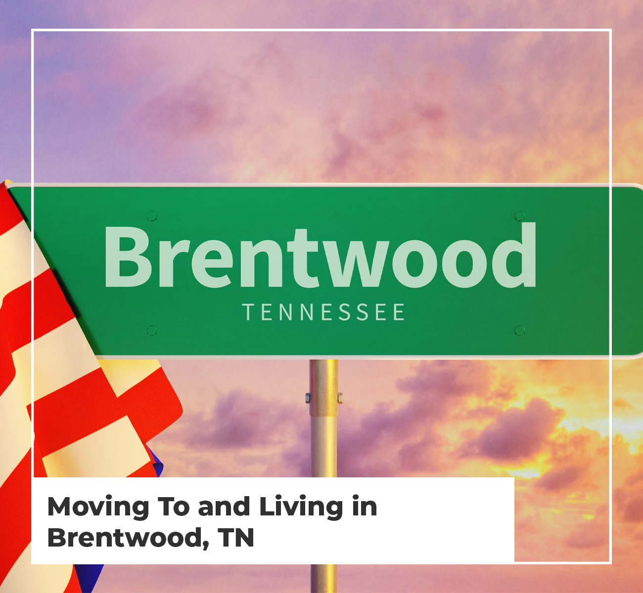 Moving To and Living In Brentwood TN