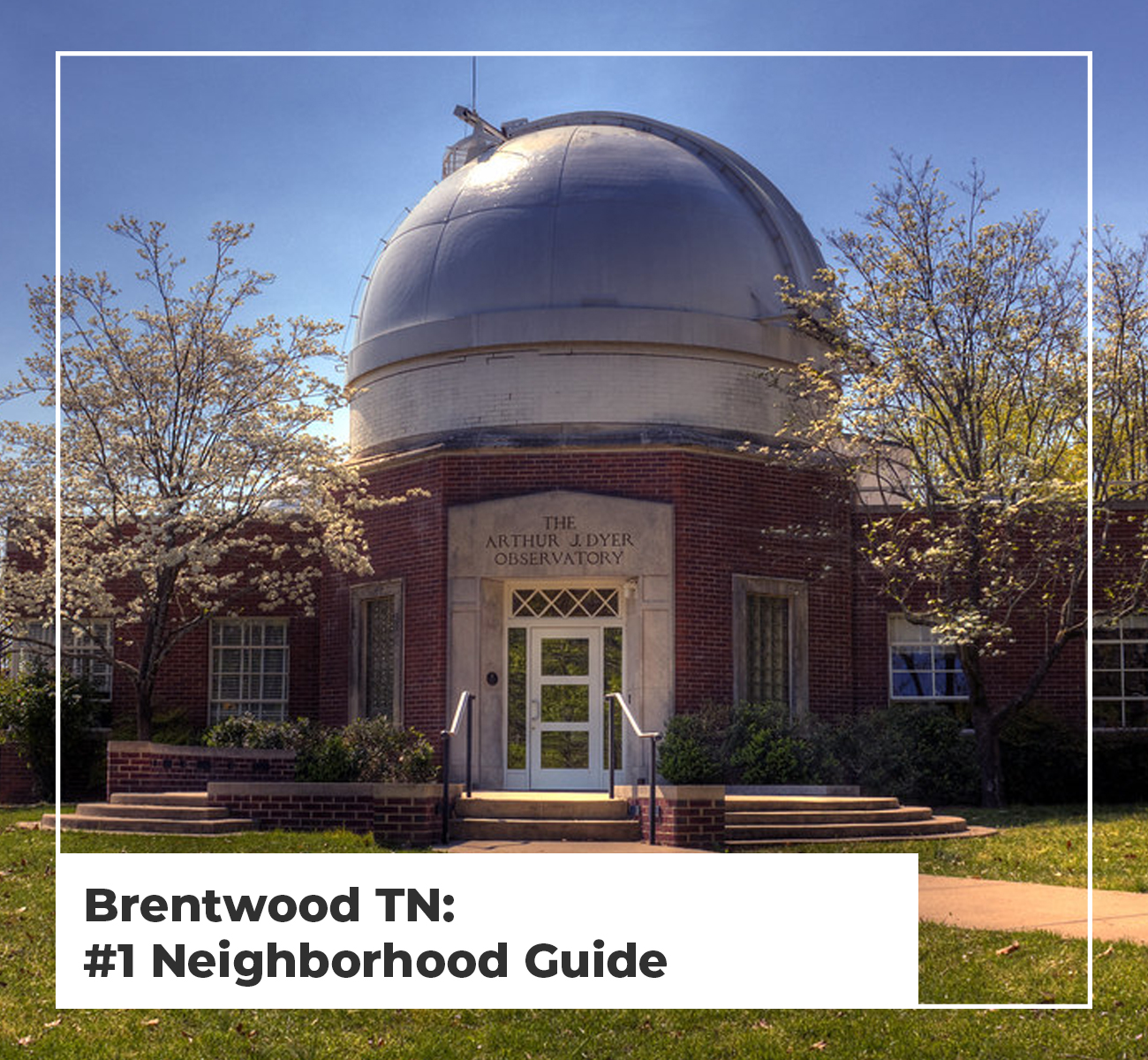 Brentwood, TN Neighborhood Guide
