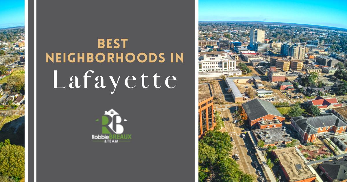 Lafayette Best Neighborhoods