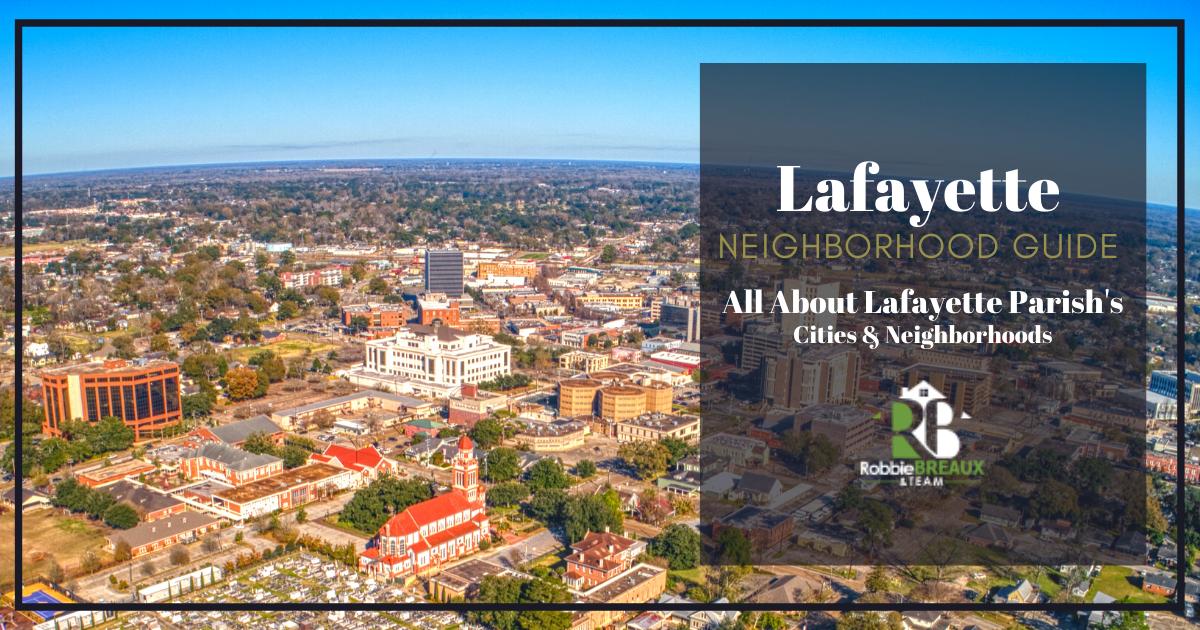 Neighborhoods and Cities in Lafayette Parish