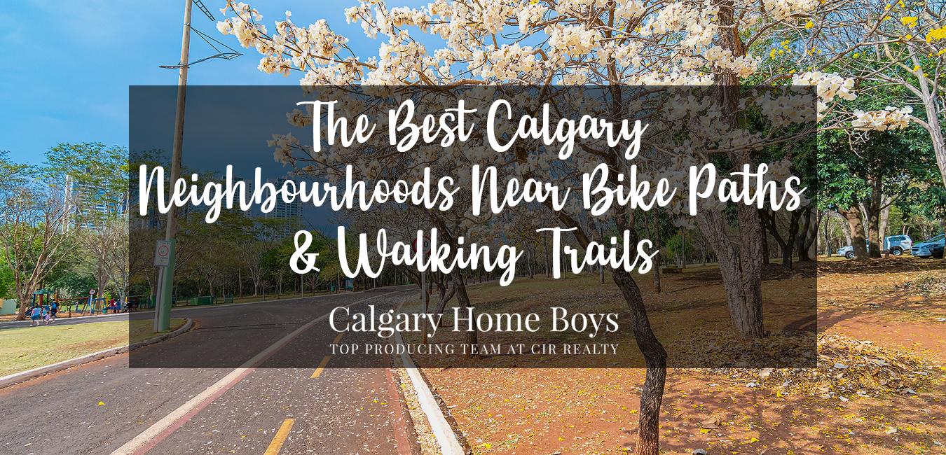 Calgary Homes Near Walking Trails & Bike Paths