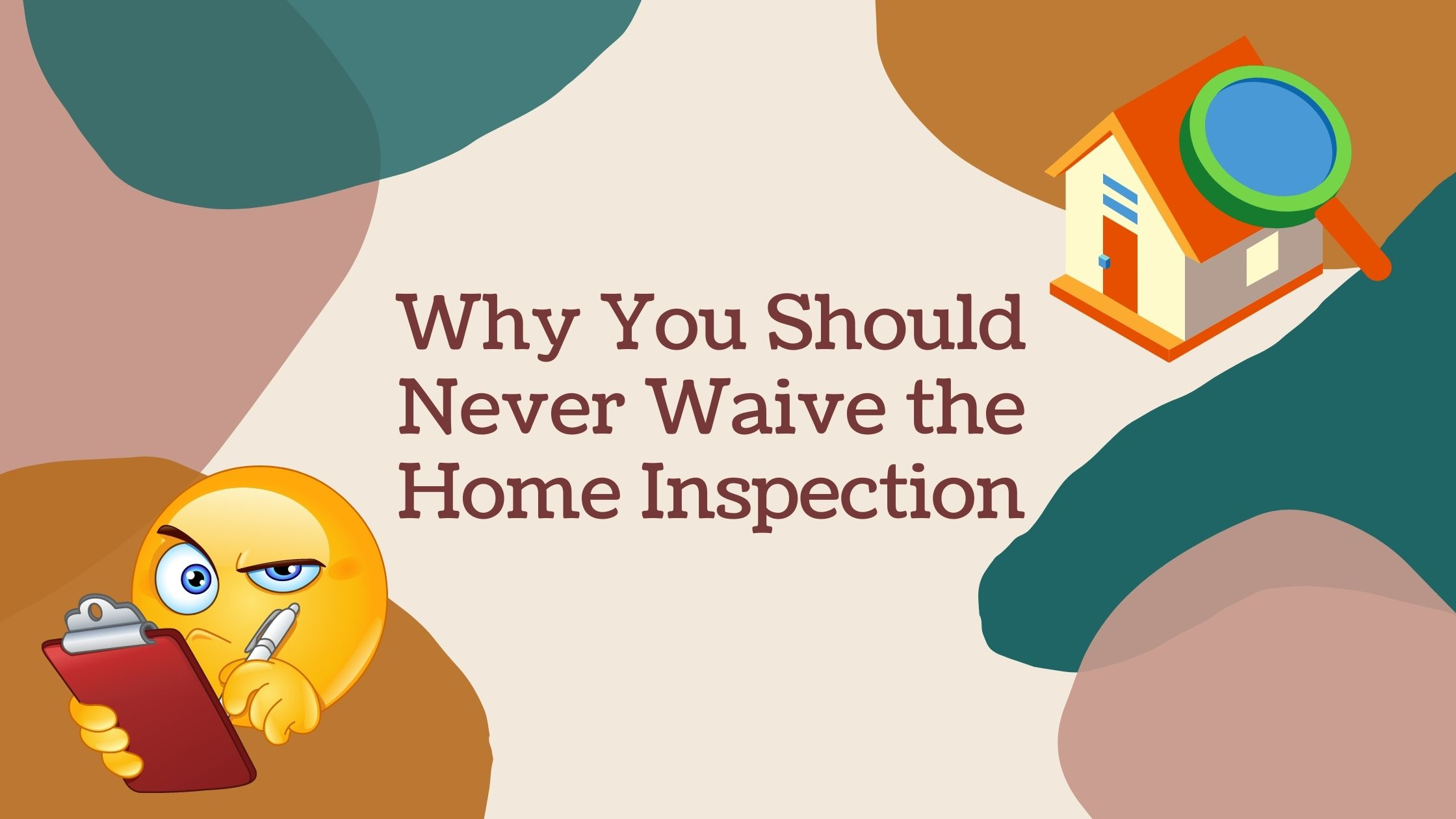 Why You Should Never Waive the Home Inspection