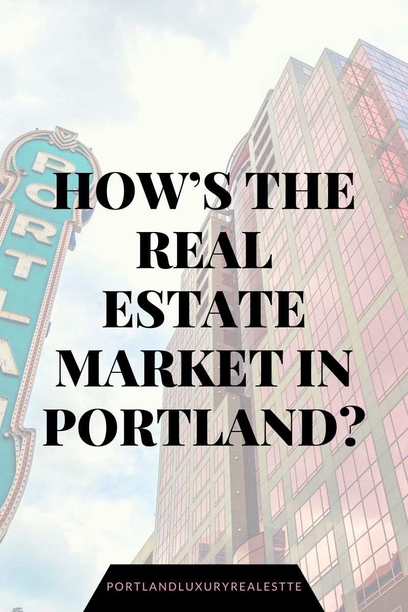 How's the Real Estate Market in Portland?