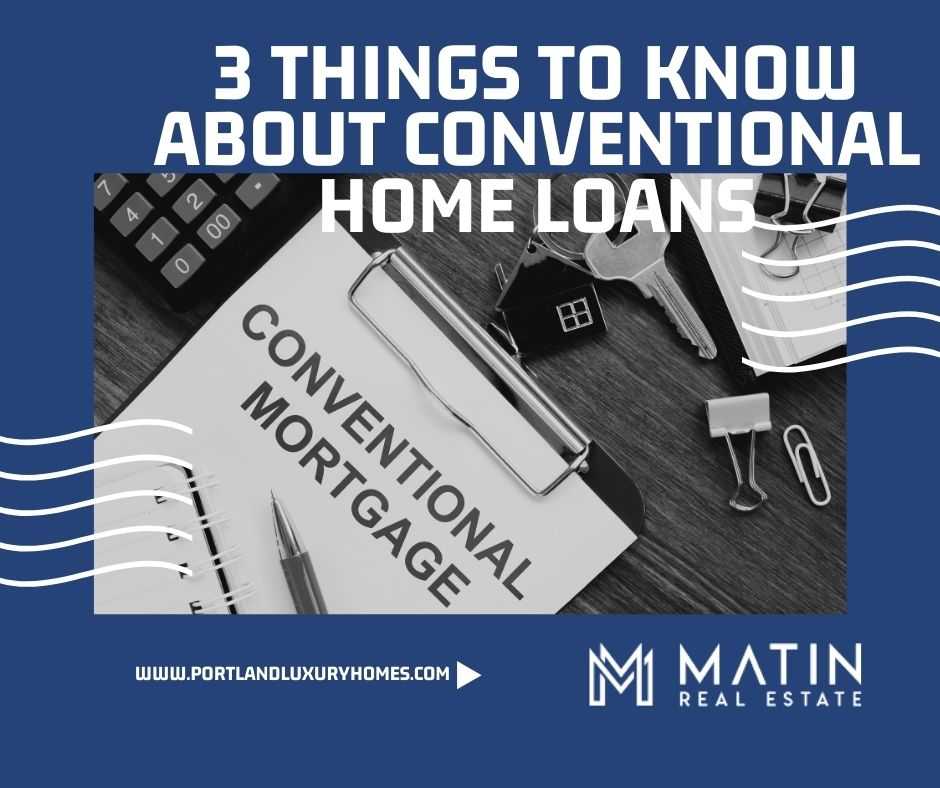 3 Things to Know About Conventional Home Loans