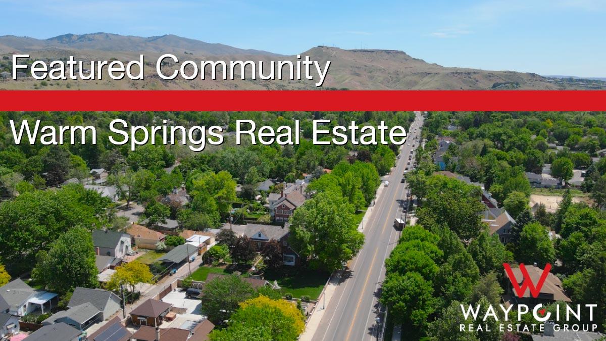 Warm Springs Real Estate