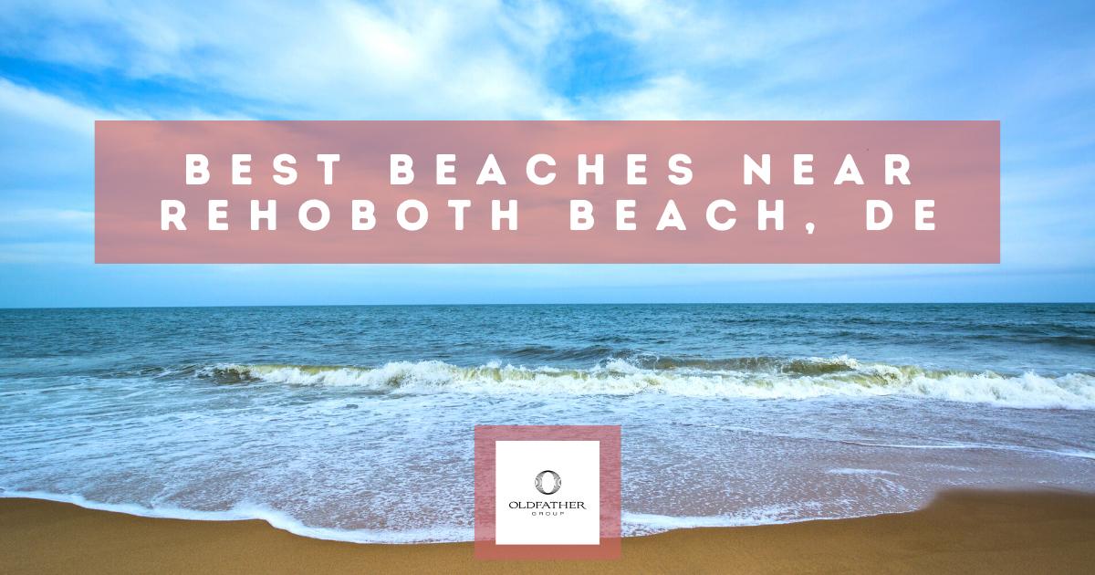 Best Beaches Near Rehoboth Beach