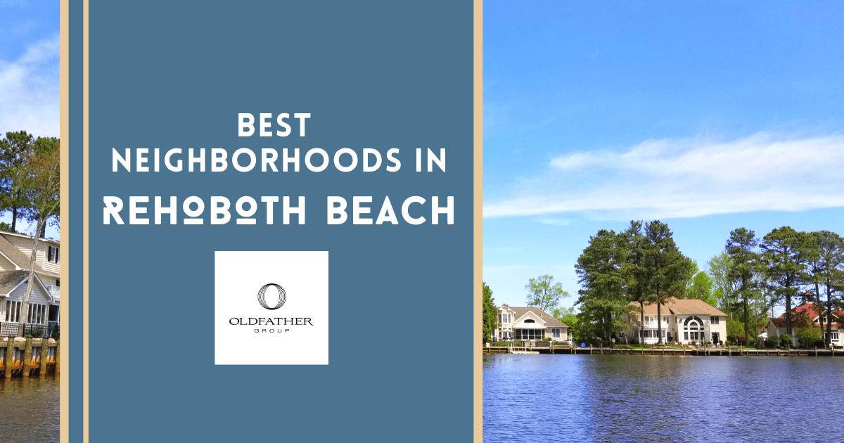 Rehoboth Beach Best Neighborhoods