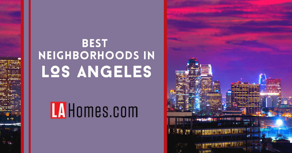 Los Angeles Best Neighborhoods