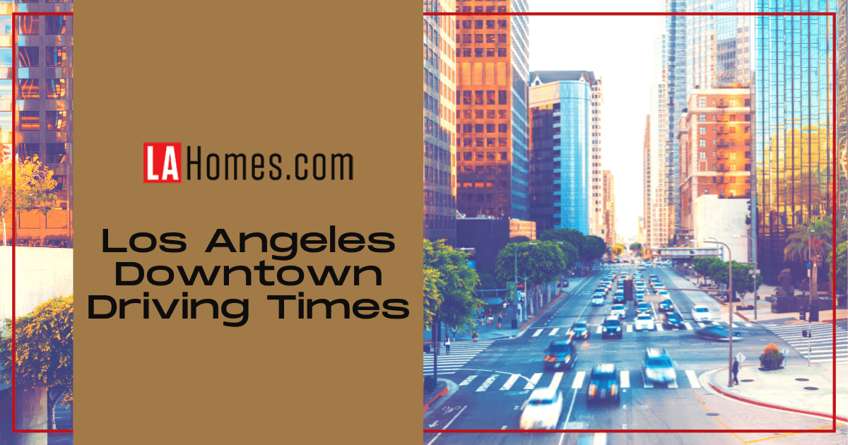 What to Know About Downtown Los Angeles Driving Times