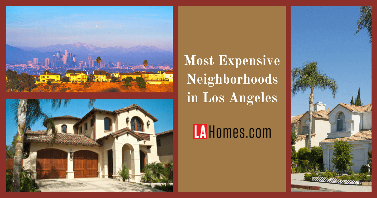 Los Angeles Most Expensive Neighborhoods