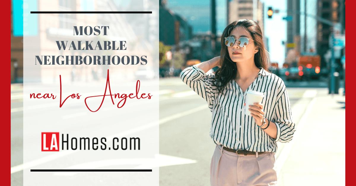 Los Angeles Most Walkable Neighborhoods
