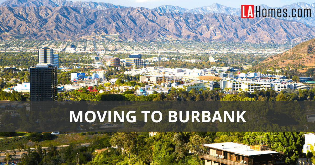 Moving to Burbank, CA Living Guide