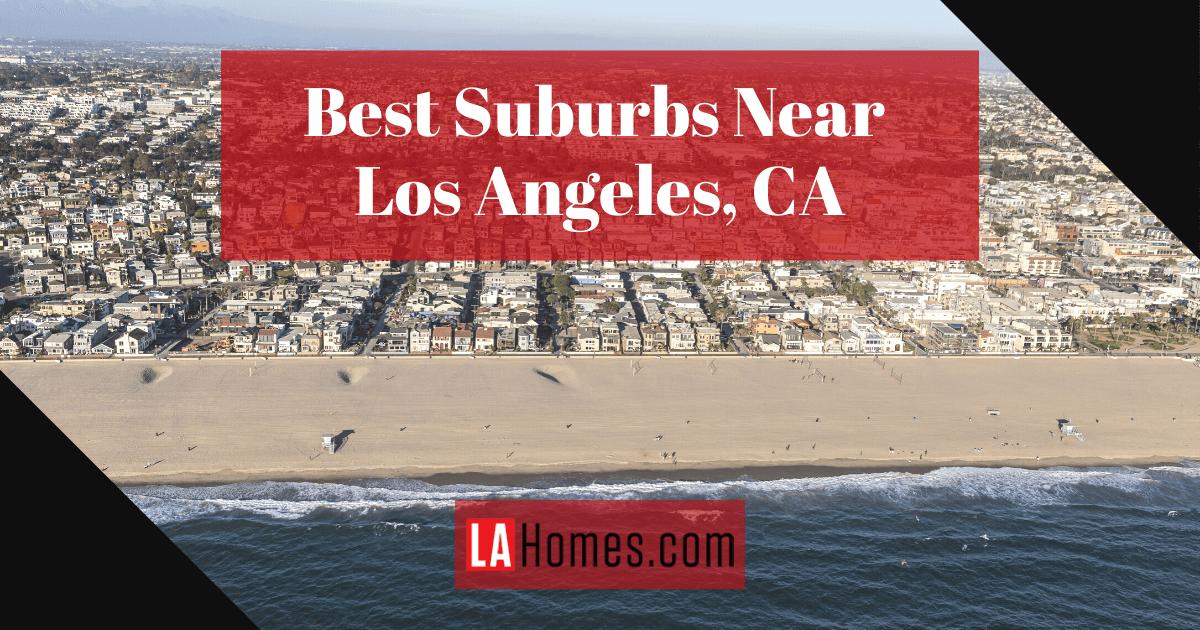 Best Suburbs Near Los Angeles, CA