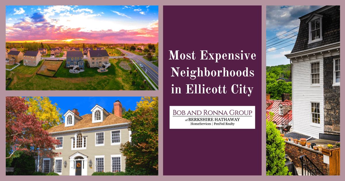 Ellicott City Most Expensive Neighborhoods