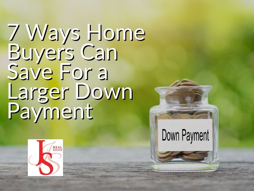 7 Ways Home Buyers Can Save For a Larger Down Payment
