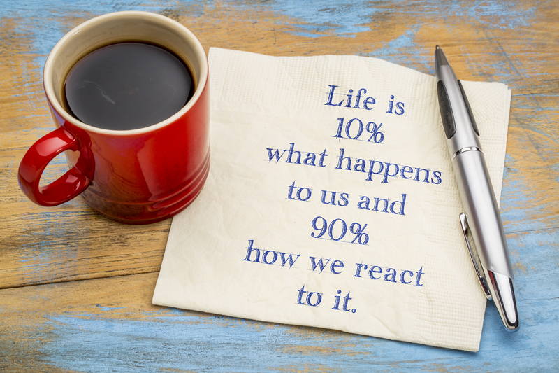 Life is 10% of what happens to us!