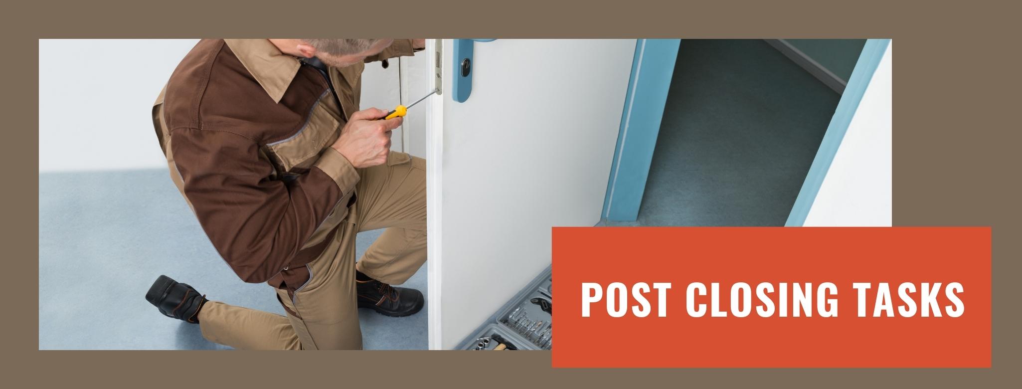 Post Closing Tasks