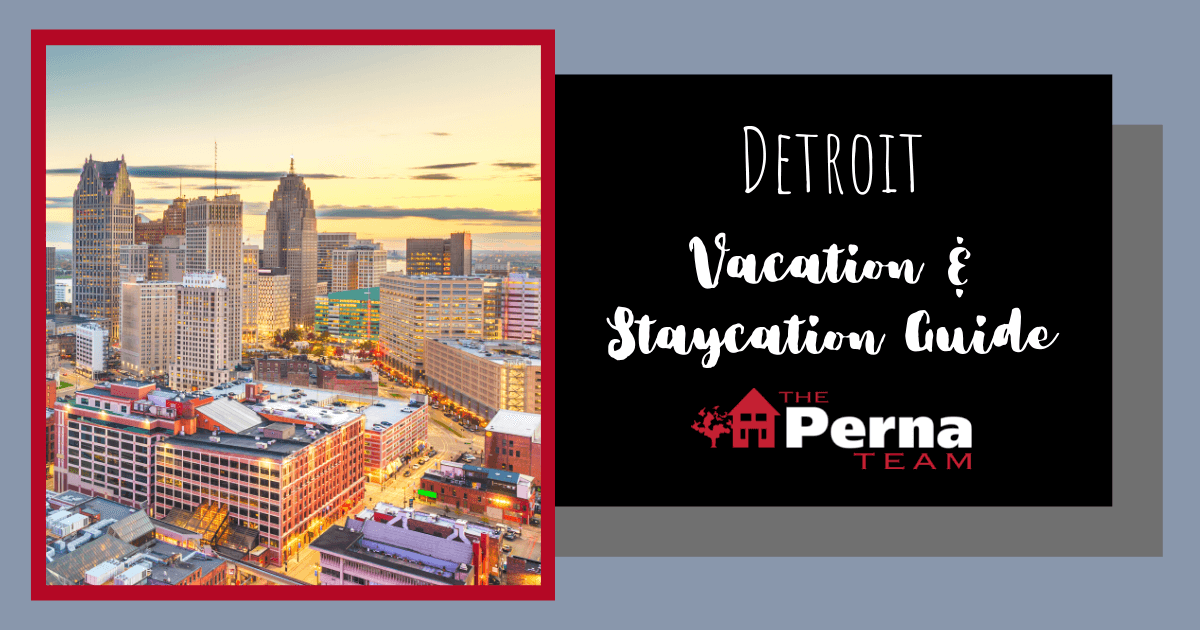 Detroit Vacation and Staycation Guide