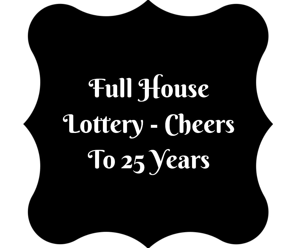 A badge with the words full house lottery - cheers to 25 years written on it