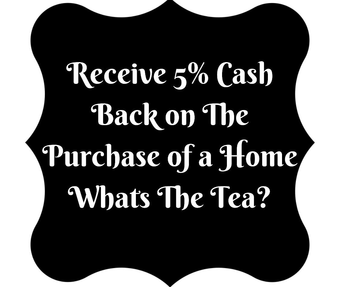 A badge with the words receive 5% Cash Back on the Purchase of Home