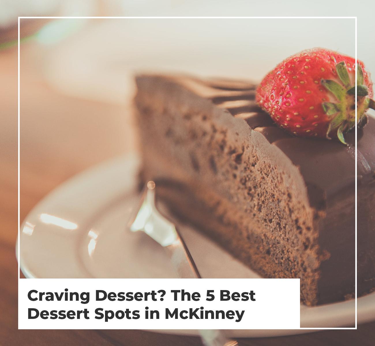 Dessert Spots in Mckinney