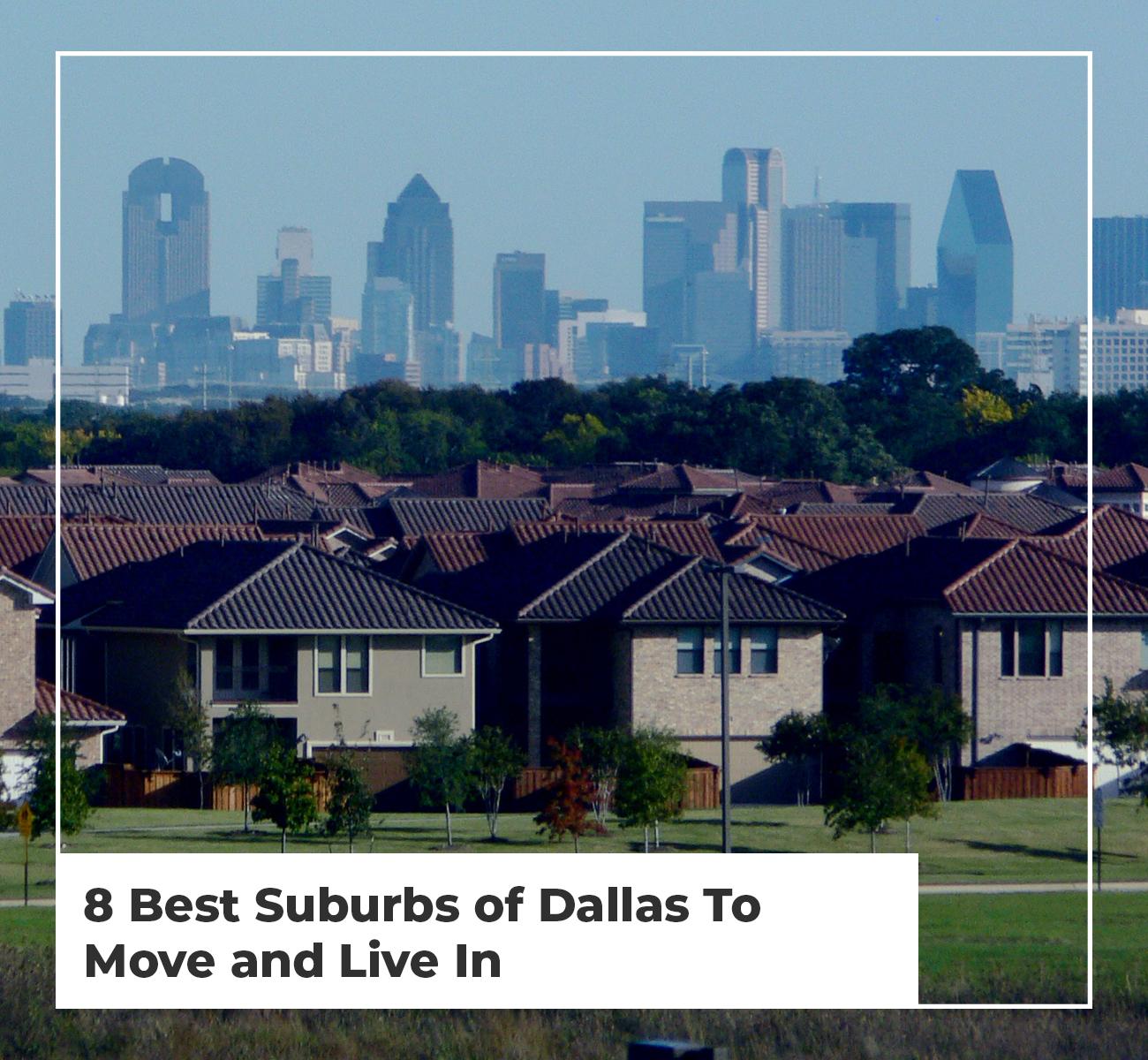 8 Suburbs Dallas To Live In