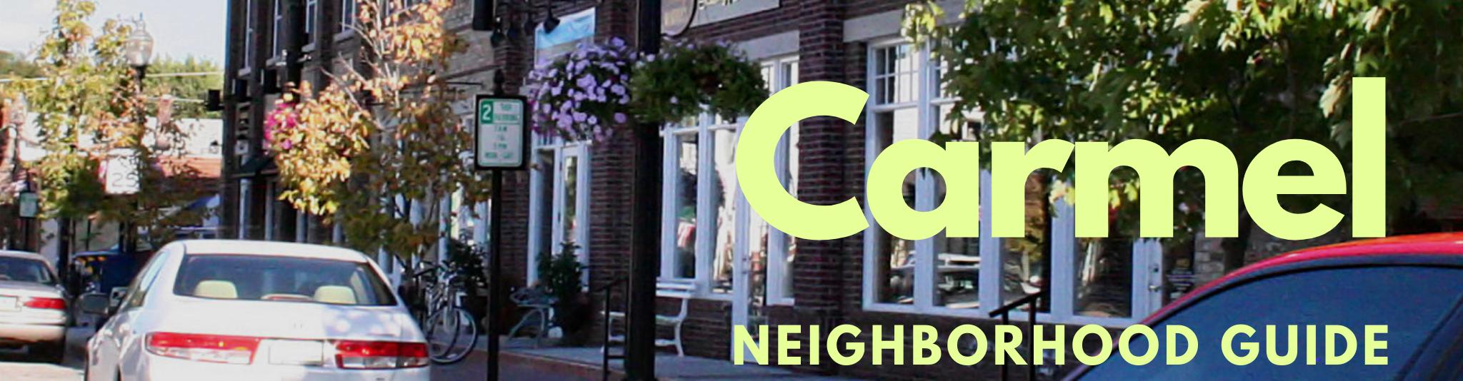 carmel real estate neighborhood guide
