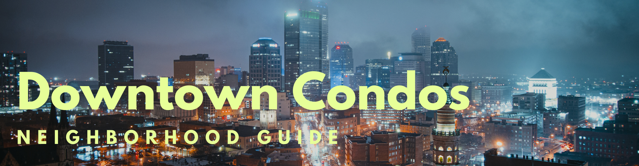 Downtown Indianapolis Condos Neighborhood Guide