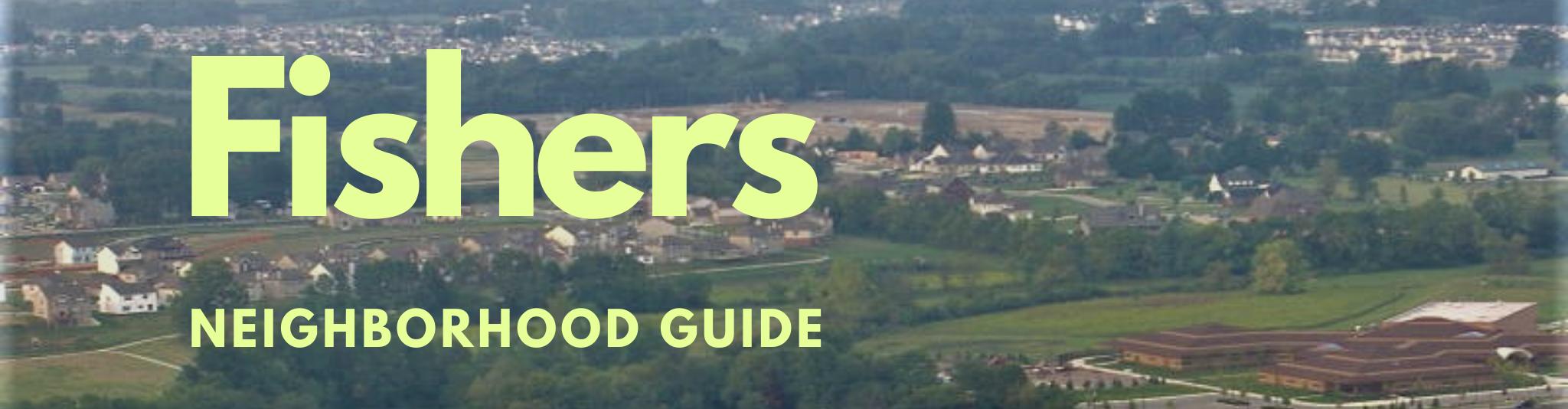 Fishers Indiana real estate neighborhood guide