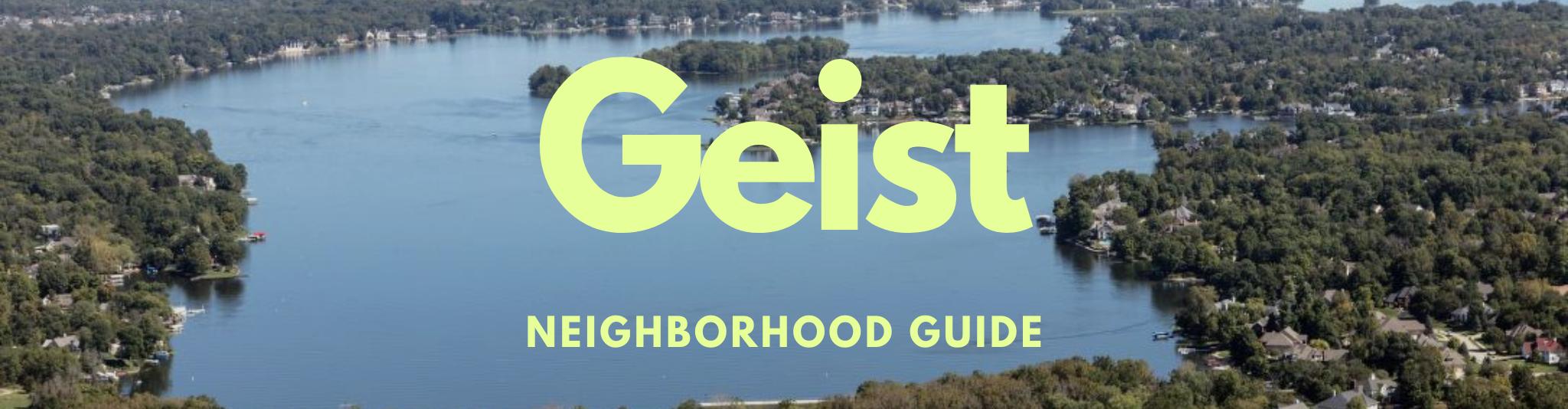 Geist Indiana Real Estate Neighborhood Guide