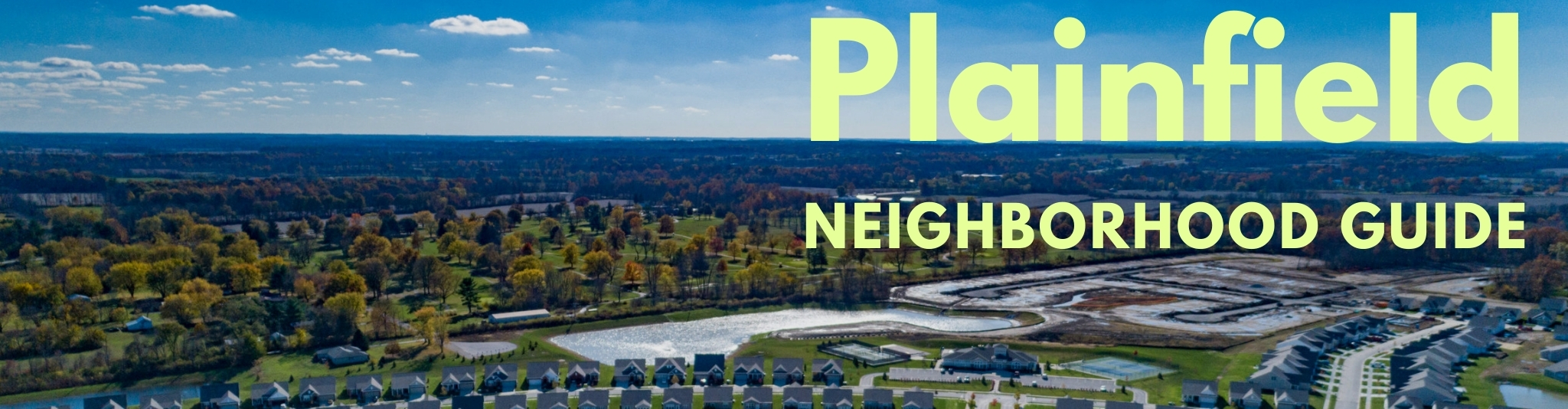 A guide to finding a home in Plainfield Indiana.
