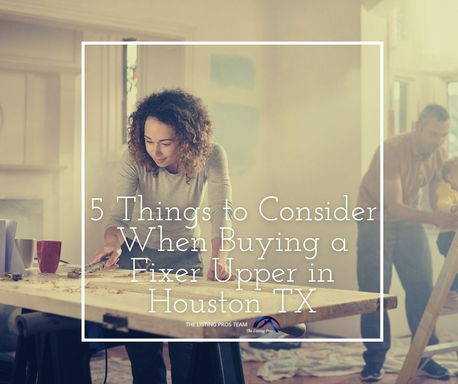 5 Things to Consider When Buying a Fixer Upper in Houston TX