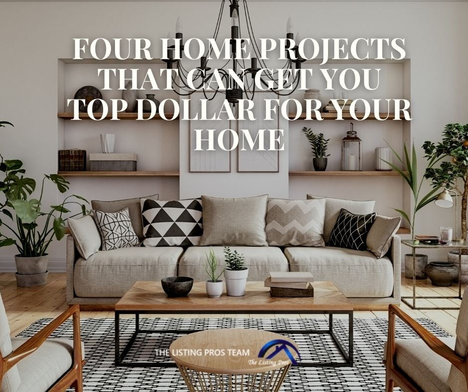 Four Home Projects That Can Get You Top Dollar for Your Home