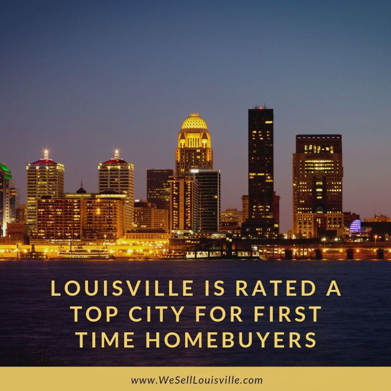 Louisville is Rated a Top City for First Time Homebuyers