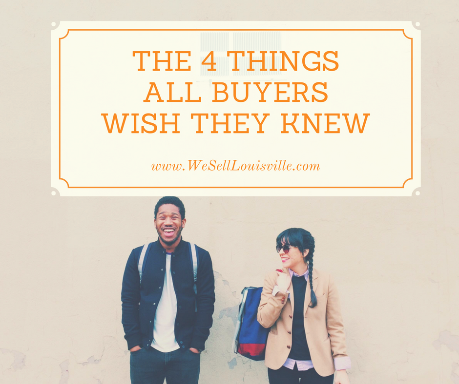 The Top 4 Things All Home Buyers Wish They Knew Before Buying