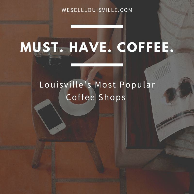 Louisville's Most Popular Coffee Shops