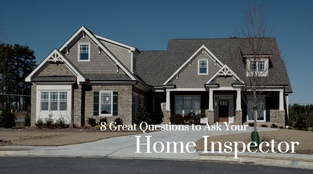 8 questions to ask your home inspector
